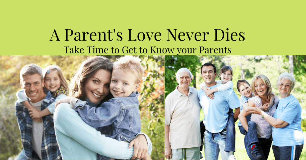 A Parent's Love Never Dies: Building Positive Relationships