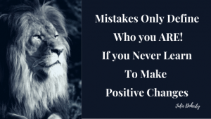 Don't allow mistakes to define who you are! Learn positive lessons from them, putting these into practice for a New and Brighter Day!
