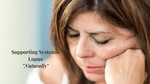 Natural Treatment Support for Systemic Lupus