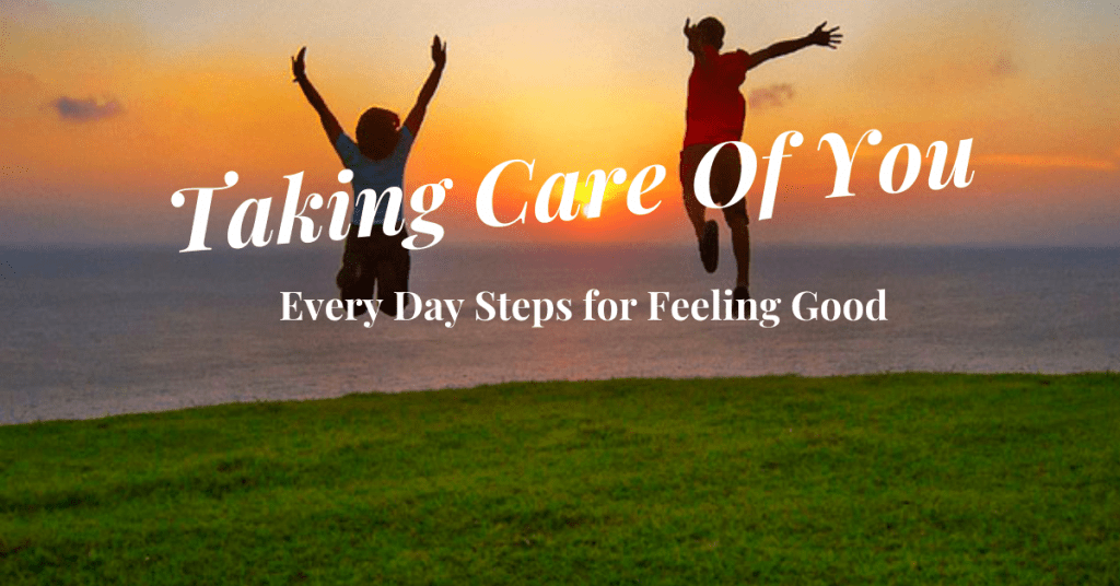 Taking Care of You: Everyday Steps