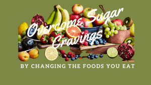 Eating Plan to Overcome Sugar Cravings for a Healthy Heart & a Healthy Mind
