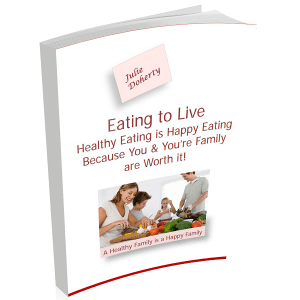 Eating to Live: Healthy Eating is Happy Eating because You and Your Family are Worth it!