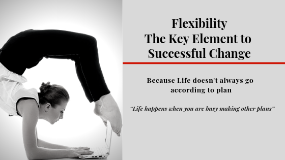 Flexibility - The Key to supporting Successful Change