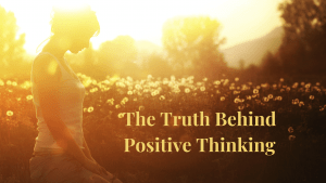 The-Truth-Behind-Positive-Thinking