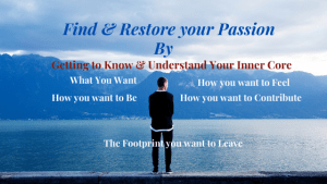 Before you Find or Restore your Passion: 4 Things you need to know!