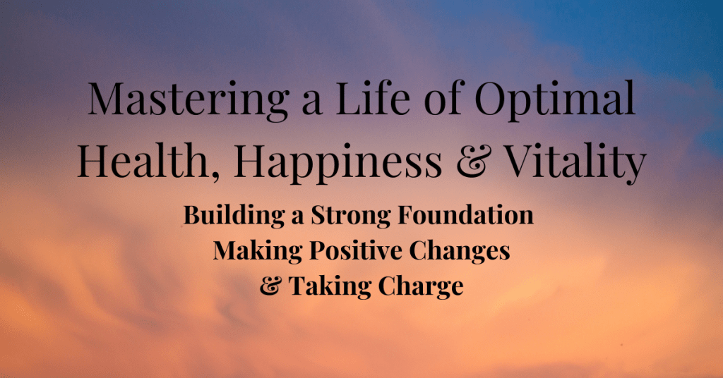 Mastering-a-Life-of-Optimal-Health-3-Foundational-Keys