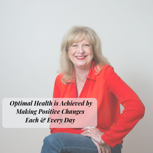 Optimal Health is Achieved by Making Positive Changes Each and Every day
