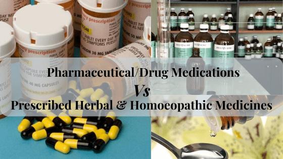 Pharmaceutical Drug-Medication vs Prescribed Herbal & Homeopathic Medicines