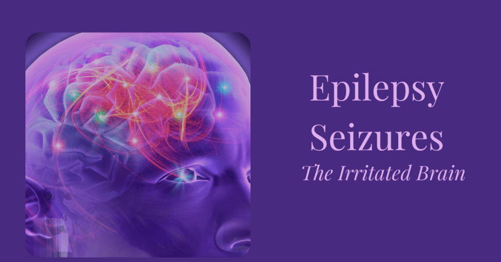 Epilepsy Seizures The Irritated Brain