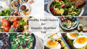 3 Steps to Healthier Food Choices! What is Best for You?