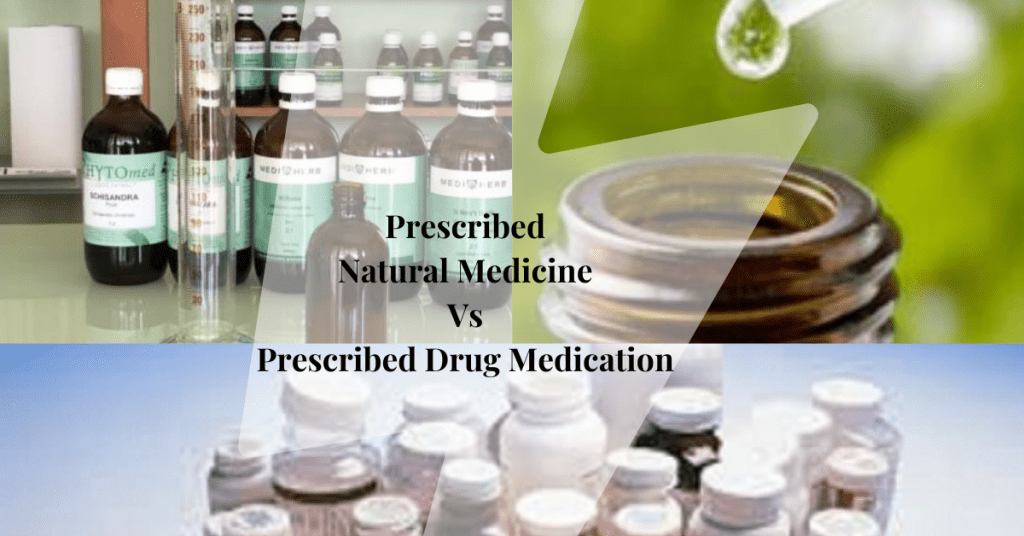 Prescribed Natural Medicine Vs Prescribed Drug Medication