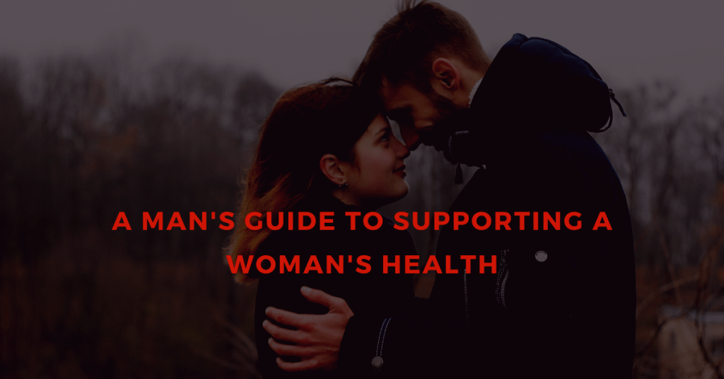 A-Mans-Guide-to-supporting-womans-health
