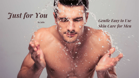 Just for You Gentle Easy to Use Skin Care for Men