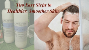 Two Easy Steps to Healthier, Smoother Skin