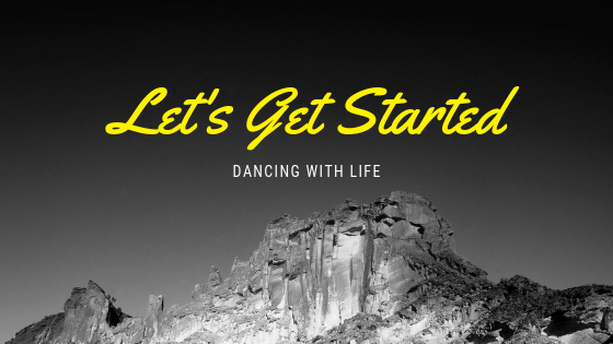 Let's Get Started Dancing with Life firstly by Forgiving yourself and others