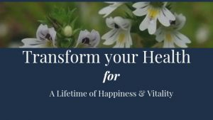 Transforming your Health for a Lifetime of Happiness & Vitality