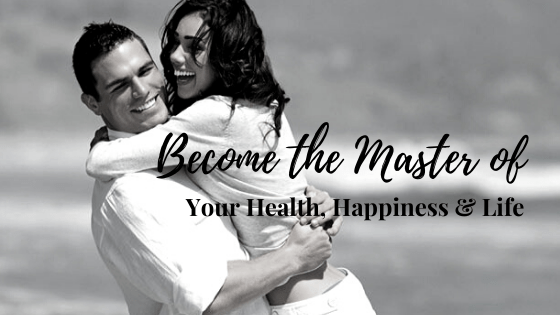 Become the Master of Your Health, Happiness & Vitality by Making informed decisions