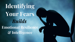 Identifying Fear Builds Emotional Balance & Resistance