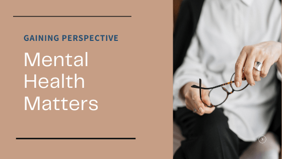 Gaining-Perspective-Mental-Health-Matters.