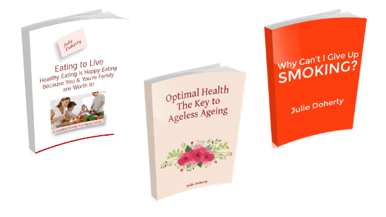 Julie's eBooks Optimal Health the Key to Ageless Ageing: Why Can't I Give Up Smoking & Eating to Live