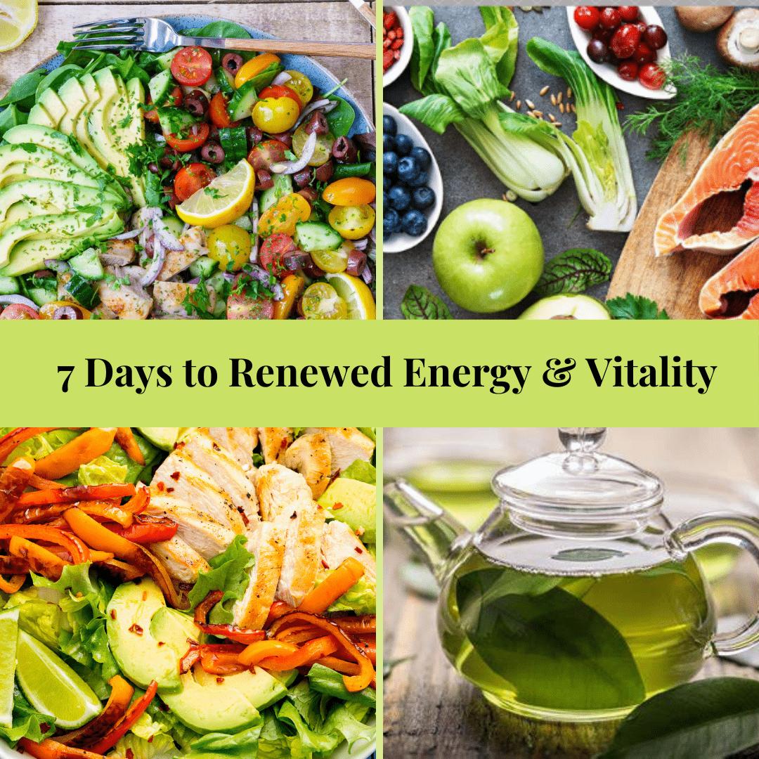 7 Days to Renewed Energy & Vitality