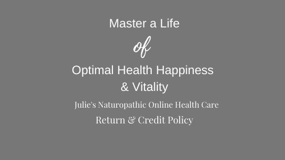 Julie's Online Health Care Return & Credit Policy