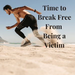9 Steps to Break Free from Being a Victim