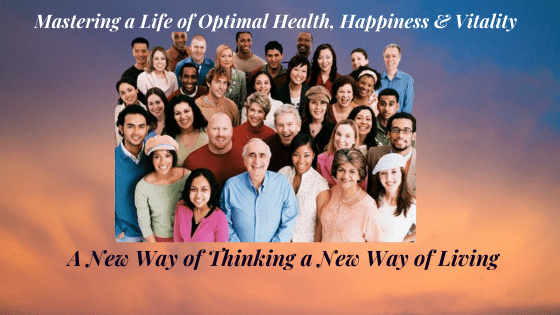 Mastering-a-Life-of-Optimal-Health-A-New-Way-of-Thinking-a-New-Way-of-Living
