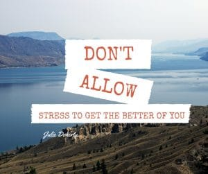 How Not to Let Stress Get the Better of YOU!